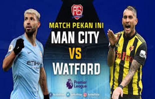 Prediksi Manchester City Vs Watford : 3 Poin Mudah