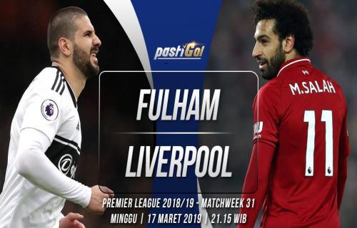 Prediksi Pertandingan Fulham vs Liverpool Minggu, 17  Maret 2019