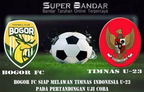Bogor FC Siap Melawan Timnas Indonesia U-23 Pada Pertandingan Uji Coba