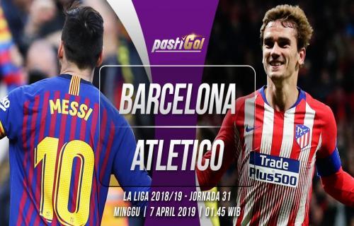 Prediksi Pertandingan Barcelona vs Atletico Madrid Minggu 7 April 2019